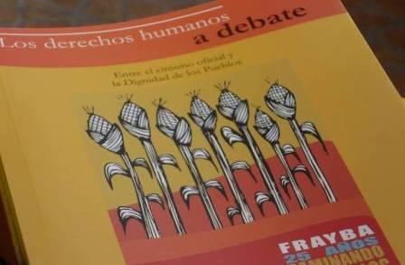 Informe Frayba enero 2013-julio 2014: Los Derechos Humanos a Debate. Entre el cinismo oficial y la Dignidad de los Pueblos