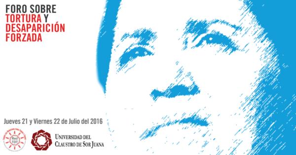 21 y 22 de julio | Foro Internacional sobre Tortura y Desaparición Forzada y cometida por particulares