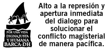 Barca DH   ¡¡CONDENAMOS EL DESALOJO VIOLENTO DE MAESTROS!! ¡¡EXIGIMOS DIALOGO CON EL MAGISTERIO, NO REPRESION!!
