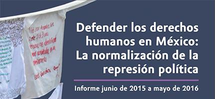 Comité Cerezo | 5° Informe VDH: Defender los derechos humanos en México: La normalización de la represión política