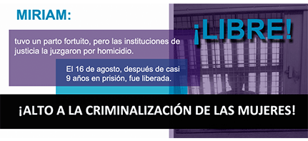 ASILEGAL |Comunicado sobre la liberación de Miriam quien tuvo un parto fortuito y estuvo 9 años en prisión acusada de homicidio