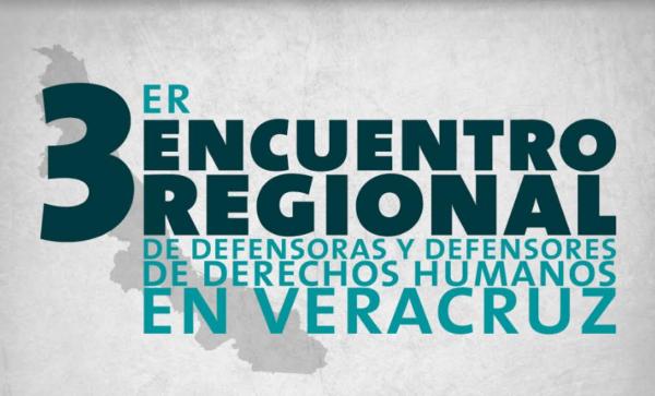 Tercer encuentro regional de defensoras y defensores de derechos humanos en Veracruz